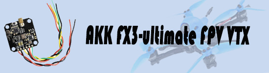 AKK Fx3 UltimateFPV VTX–Best sell VTX