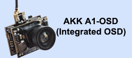 Want low light performance, light weight, cheapest FPV camera Get an AKK AIO cam! Click here to talk about AKK.