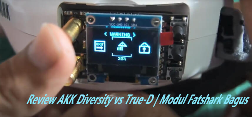 Review AKK Diversity vs True-D | Modul Fatshark Bagus